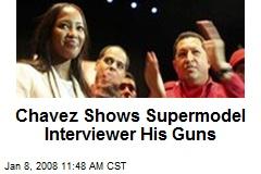 Chavez Shows Supermodel Interviewer His Guns