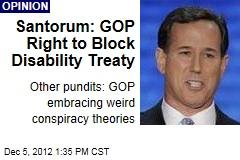 Santorum: GOP Right to Block Disability Treaty