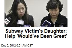 Subway Victim's Daughter: Help 'Would've Been Great'