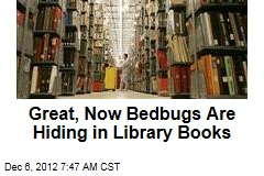 Great, Now Bedbugs Are Hiding in Library Books