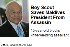 Boy Scout Saves Maldives President From Assassin