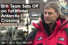 Brit Team Sets Off on 1st Winter Antarctic Crossing
