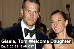 Gisele, Tom Welcome Daughter