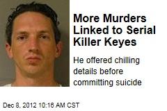 More Murders Linked to Serial Killer Keyes