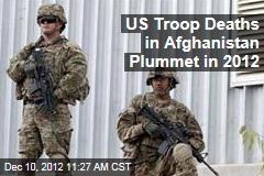 US Troop Deaths in Afghanistan Plummet in 2012