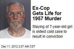 Ex-Cop Gets Life for 1957 Murder