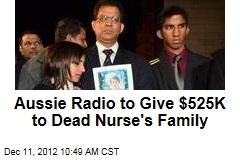 Aussie Radio to Give $525K to Dead Nurse's Family