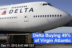 Delta Buying 49% of Virgin Atlantic