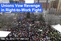 Unions Vow Revenge in Right-to-Work Fight