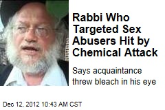 Rabbi Who Targeted Sex Abusers Hit by Chemical Attack