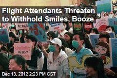 Flight Attendants Threaten to Withhold Smiles, Booze