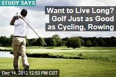 Want to Live Long? Golf Just as Good as Cycling, Rowing