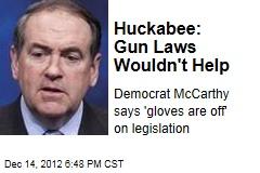 Huckabee: Gun Laws Wouldn't Help
