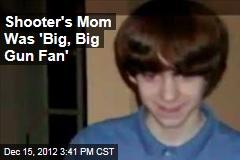 Shooter's Mom Was 'Big, Big Gun Fan'