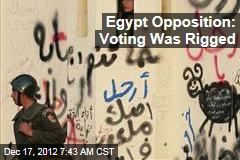 Egypt Opposition: Voting Was Rigged
