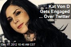 Kat Von D Gets Engaged ... Over Twitter