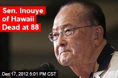 Sen. Inouye of Hawaii Dead at 88