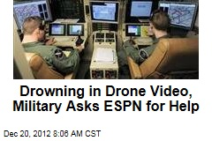 Drowning in Drone Video, Military Asks ESPN for Help