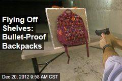 Flying Off Shelves: Bullet-Proof Backpacks