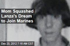 Mom Squashed Lanza's Dream to Join Marines