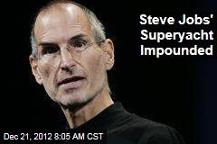 Steve Jobs' Superyacht Impounded