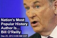 Nation's Most Popular History Author Is... Bill O'Reilly
