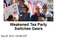 Weakened Tea Party Changes Focus