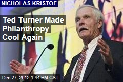Ted Turner Made Philanthropy Cool Again
