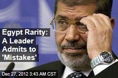 Egypt Rarity: Leader Admits 'Mistakes'