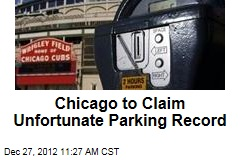 Chicago to Claim Unfortunate Parking Record