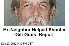 Ex-Neighbor Helped Shooter Get Guns: Report