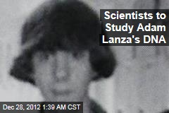 Scientists to Study Adam Lanza's DNA