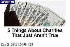 5 Things About Charities That Just Aren't True