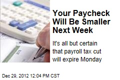 Your Paycheck Will Be Smaller Next Week
