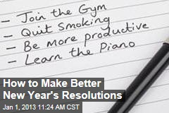 How to Make Better New Year's Resolutions