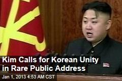 Kim Calls for Korean Unity In Rare Public Address