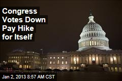 Congress Votes Down Pay Hike for Itself
