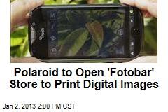 Polaroid to Open 'Fotobar' Store to Print Digital Images