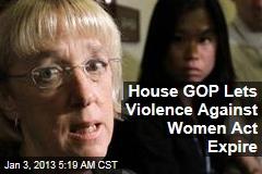 House GOP Lets Violence Against Women Act Expire
