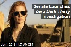 Senate Launches Zero Dark Thirty Investigation