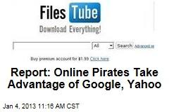 Report: Online Pirates Take Advantage of Google, Yahoo