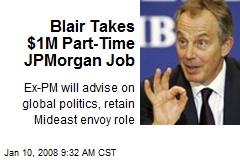 Blair Takes $1M Part-Time JPMorgan Job