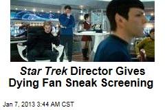 Star Trek Director Grants Fan's Dying Wish