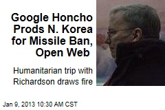 Google Honcho Prods N. Korea for Missile Ban, Open Web