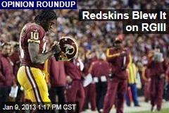Redskins Blew It on RGIII