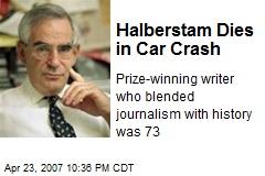 Halberstam Dies in Car Crash