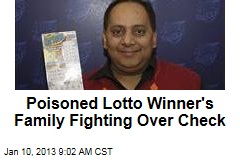 Poisoned Lotto Winner's Family Fighting Over Check