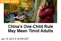 China's One-Child Rule May Mean Timid Adults