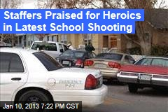 Staffers Praised for Heroics in Latest School Shooting