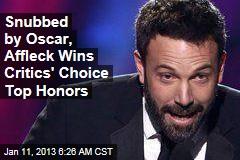 Snubbed by Oscar, Affleck Wins Critics' Choice Top Honors